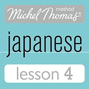 Michel Thomas Beginner Japanese Lesson 4 Audiobook
