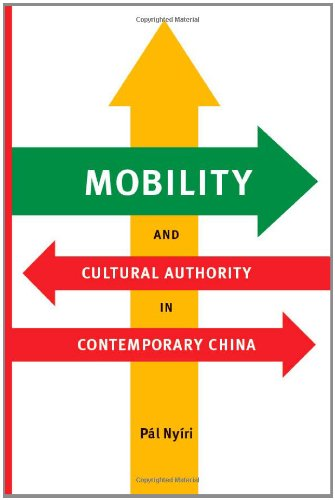 Mobility and Cultural Authority in Contemporary China (Donald R. Ellegood International Publications)