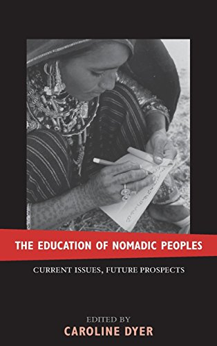 The Education of Nomadic Peoples: Current Issues, Future Perspectives