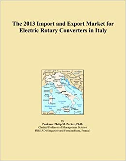 Book The 2013 Import and Export Market for Electric Rotary Converters in Italy