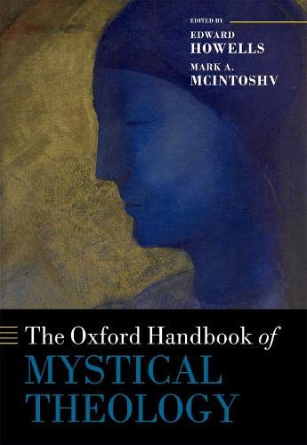 The Oxford Handbook of Mystical Theology (Oxford Handbooks) (Oxford Handbook Of Clinical Medicine 10th Edition)