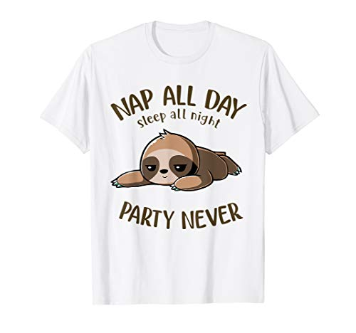 Sweet Sloth Nap All Day Sleep All Night Party Never T-Shirt
