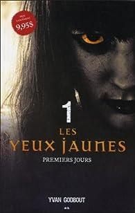 Les yeux jaunes, tome 1 : Premiers jours par Yvan Godbout
