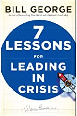 7 Lessons for Leading in Crisis by Bill George (2009-08-24) Hardcover