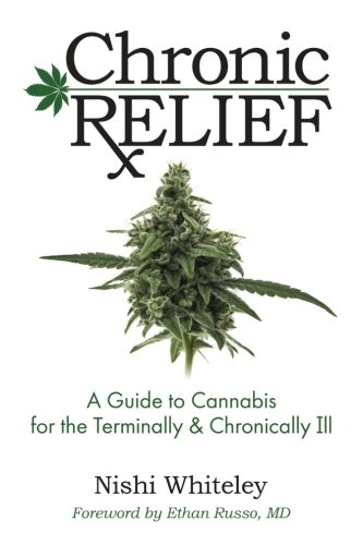 D0wnl0ad Chronic Relief: A Guide to Cannabis for the Terminally and Chronically Ill E.P.U.B