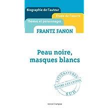 Frantz Fanon: Peau noire, masques blancs