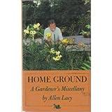 Home Ground, Allen Lacy, 0374172544