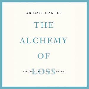 The Alchemy of Loss Audiobook
