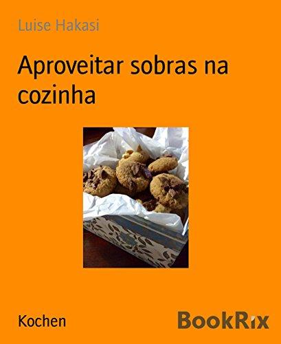 Aproveitar sobras na cozinha (Portuguese Edition)
