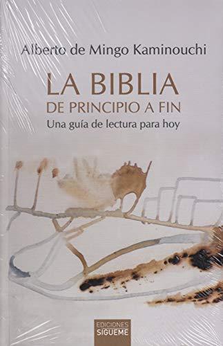 La Biblia de principio a fin. Una guía de lectura para hoy: 244 (Nueva Alianza) por de Mingo Kaminouchi, Alberto