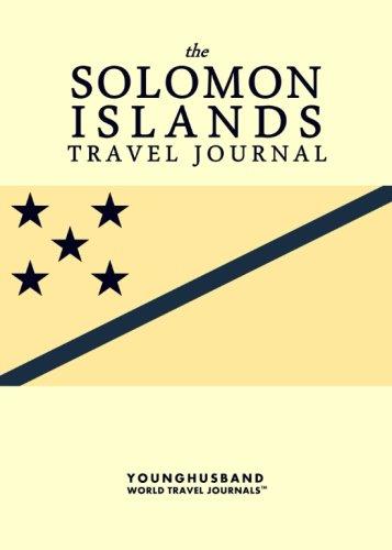 The Solomon Islands Travel Journal...