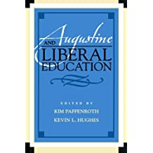 Augustine and Liberal Education (Augustine in Conversation: Tradition and Innovation)