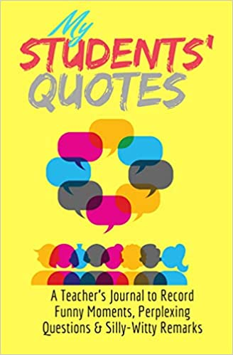 Amazon.com: My Students\' Quotes: A Teacher\'s Journal to ...