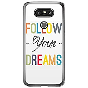 Loud Universe LG G5 Follow Your Dreams Printed Transparent Edge Case - White