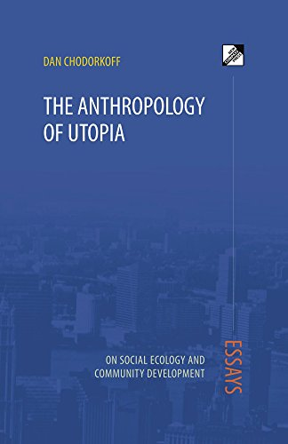 Sample Essays For High School Students The Anthropology Of Utopia Essays On Social Ecology And Community Development  By Chodorkoff Good High School Essay Topics also Synthesis Essay Tips The Anthropology Of Utopia Essays On Social Ecology And Community  High School Essay