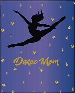 Dance Mom: Dance Journal, Teacher Quote Journal, Recital ...