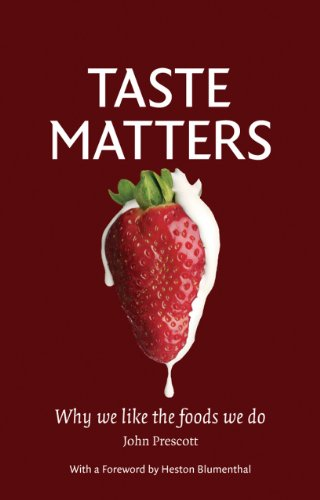 Taste Matters: Why We Like the Foods We Do by John Prescott