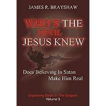 Who's The Devil Jesus Knew - Explaining Satan In The Gospels (Satan Christianity's Other God)