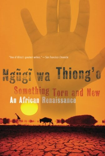 : Something Torn and New: An African Renaissance