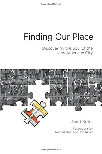 Download Finding Our Place: Discovering the Soul of the New American City PDF