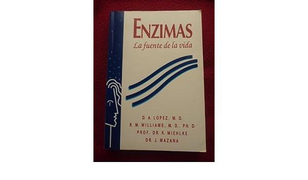 Las enzimas, la fuente de la vida: Amazon.es: D. A. Lopez ...