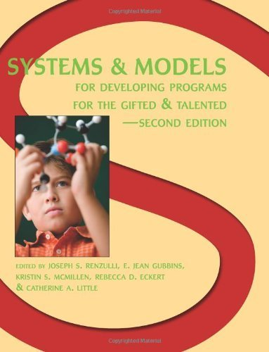 Systems and Models for Developing Programs for the Gifted and Talented, 2E by Renzulli Ph.D., Joseph Published by Prufrock Press 2nd (second) edition (2009) Paperback