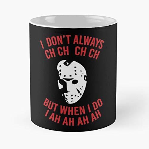 I Dont Always Halloween Friday The 13th Voorhees - Funny Coffee Mug, Gag Gift Poop Fun Mugs ()