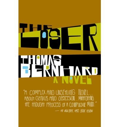BY Bernhard, Thomas ( Author ) [{ The Loser By Bernhard, Thomas ( Author ) Oct - 17- 2006 ( Paperback ) } ]