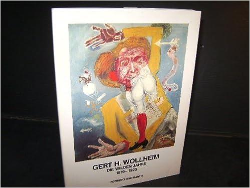 Gert H. Wollheim: Die Wilden Jahre, 1919-1925