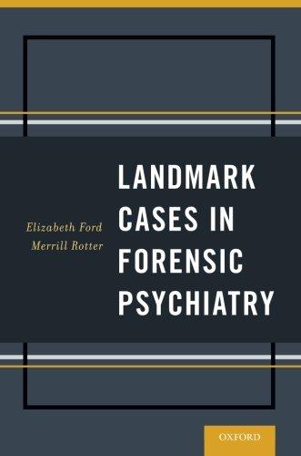 Landmark Cases in Forensic Psychiatry - Landmark Cases