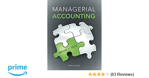 Managerial accounting 4th edition karen w braun wendy m tietz managerial accounting 4th edition karen w braun wendy m tietz 9780133428377 amazon books fandeluxe Images
