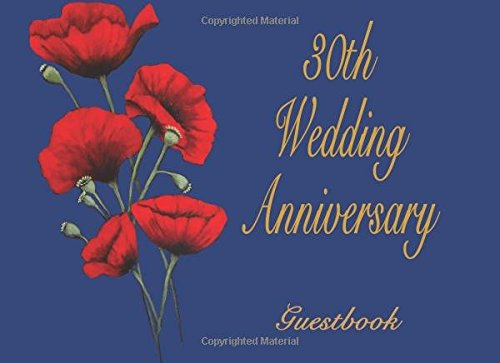 30th Wedding Anniversary Guestbook: Soft cover, Blue with original Poppies painting. 110 Lined pages for guests to write in. 8.25x6 pdf epub
