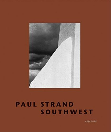 Paul Strand: Southwest