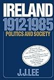 Ireland, 1912-1985: Politics and Society