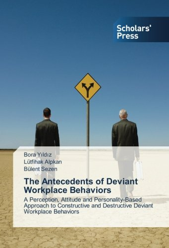 deviant work place behaviour A typology of deviant workplace behaviors: a multidimensional scaling study gender differences and predictors ofworkplace deviance behaviour: the role of job stress, job satisfactionand.