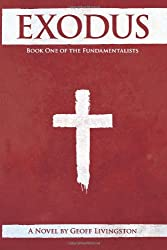 Exodus: Book One of the Fundamentalists (The Fundamentalists Trilogy) (Volume 1)