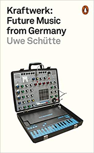 Kraftwerk: Future Music from Germany: Amazon.co.uk: Schütte, Uwe ...