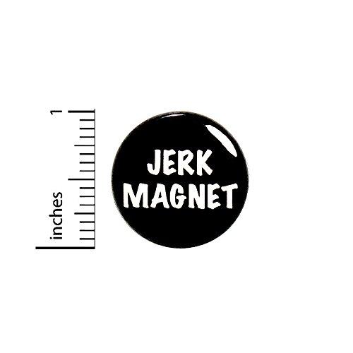 Funny Button Backpack Pin Jerk Magnet Random Humor Dating Pinback 1