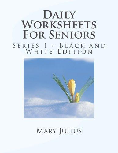 Daily Worksheets For Seniors: Series 1 - Black and White Edition ...