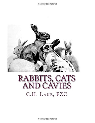 Download Rabbits, Cats and Cavies: Descriptive Sketches of All Recognized Exhibition Varieties of Rabbits, Cats and Guinea Pigs pdf