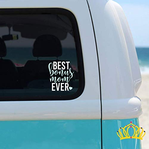 Best Bonus Mom Ever Vinyl Decal | Step Mom Decal for Car, Cup, Laptop - Decal Only