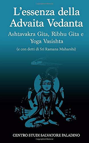 LEssenza della Advaita Vedanta: con detti di Sri Ramana ...