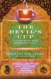 The Devil's Cup - A History Of The World According To Coffee