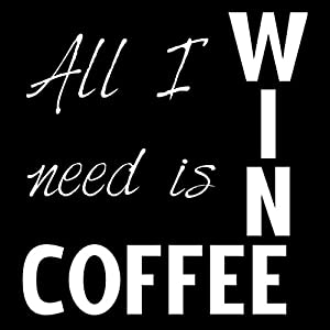 All I Need Is Wine And Coffee Decal Vinyl Sticker|Cars Trucks Vans Walls Laptop| White |5.5 x 5 in|CCI1112