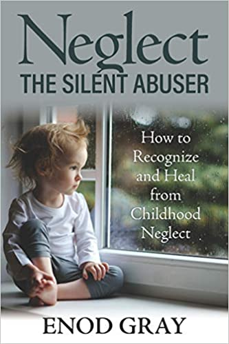 Book Review: Neglect The Silent Abuser: How to recognize and heal from childhood neglect