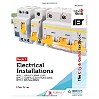 The City & Guilds Textbook: Book 1 Electrical Installations for the Level 3 Apprenticeship (5357), Level 2 Technical Certificate (8202) & Level 2 Diploma (2365) (City & Guilds Textbooks)