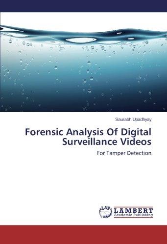 Forensic Analysis Of Digital Surveillance Videos: For Tamper Detection