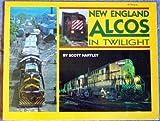 New England Alcos in Twilight, Scott Hartley, 0937658103
