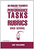 English Teacher's Guide to Perform. Tasks and Rubrics, Amy Benjamin, 1883001935