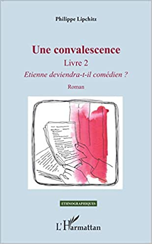 Une Convalescence Livre 2 Etienne Deviendra T Il Comedien